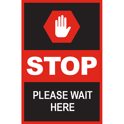 Series 2: Stop Please Wait Here- Poster/Sign