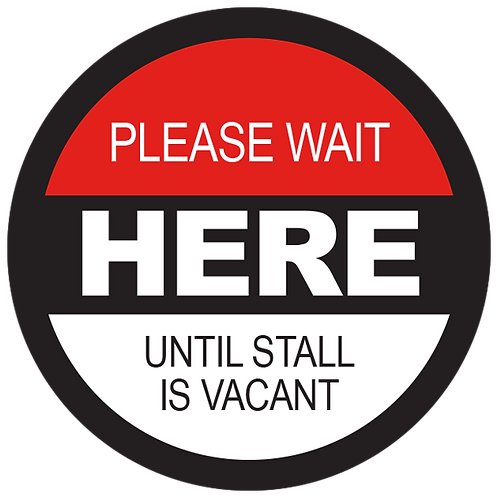 Series 2: Please Wait Here Until Stall is Vacant - Floor Graphic-Circle 17""