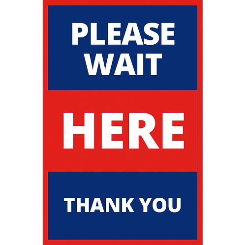 Series 1: Please Wait Here -Thank You - Poster/Sign