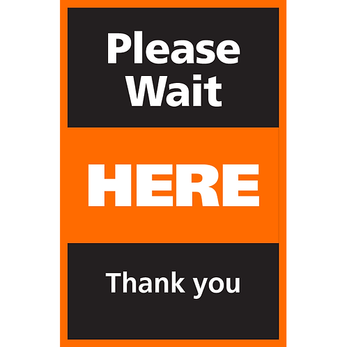 Series 4: Please Wait Here Thank You - Poster/Sign