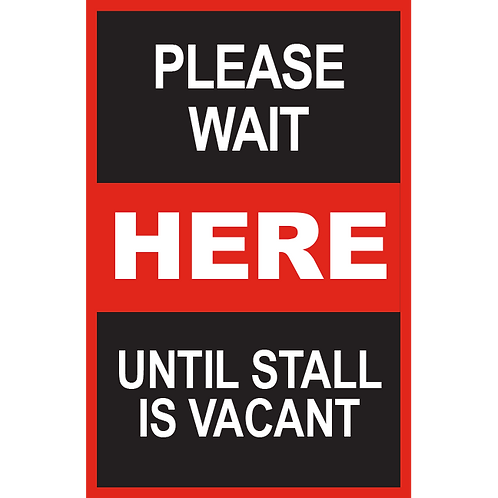 Series 2: Please Until Stall is Vacant - Poster/Sign