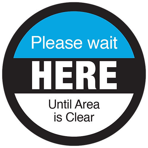 Series 3: Please Wait Here Until Area is Clear - Floor Graphic-Circle 17""