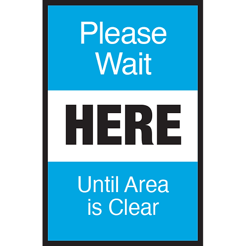 Series 3: Please Wait Here Until Area is Clear - Poster/Sign