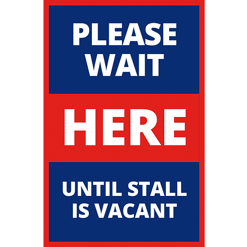 Series 1: Please Wait Here -Until Stall is Vacant - Poster/Sign