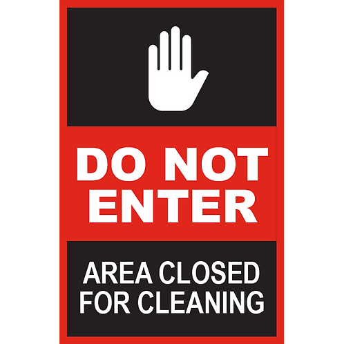 Series 2: Do Not enter Area Closed for Cleaning - Poster/Sign