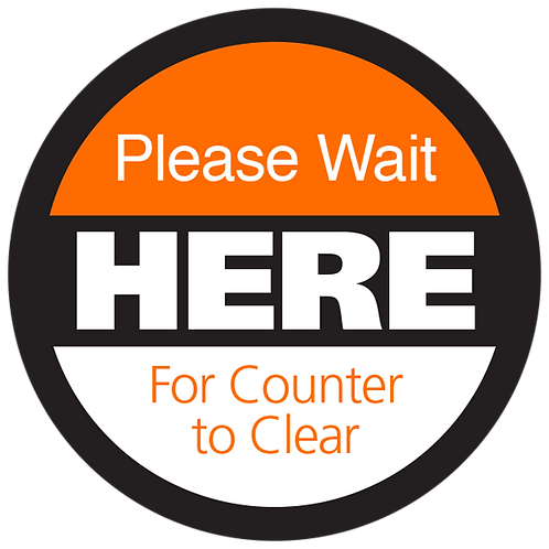 Series 4: Please Wait Here Until For Counter to Clear - Floor Graphic-Ci
