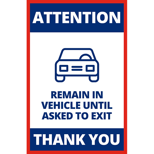 Remain in Vehicle Until Aksed to Exit- Poster/Sign