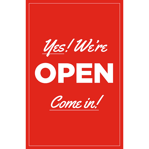 Yes We Are Open Please Come In - Poster/Sign​​​​​​​