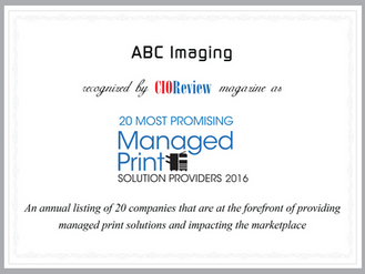 ABC IMAGING LISTED IN CIO REVIEW MAGAZINE'S 20 MOST PROMISING MANAGED PRINT SOLUTION PROVIDERS O