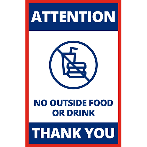 No Outside Food or Drink - Poster/Sign