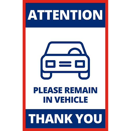 Please Remain in Vehicle- Poster/Sign - Poster/Sign