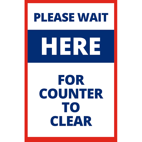Please Wait Here for Counter to Clear - Poster/Sign