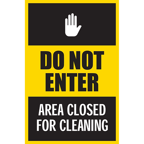 Series 5: Do Not Enter Area Closed for Cleaning - Poster/Sign