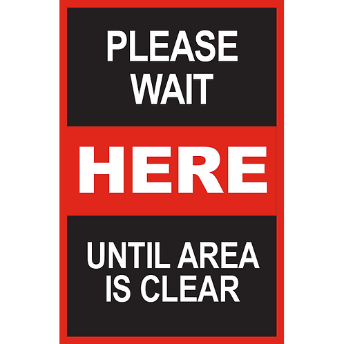 Series 2: Please Until Area is Clear- Poster/Sign