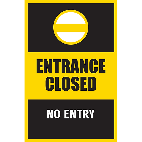 Series 5: Entrance Closed No Entry - Poster/Sign