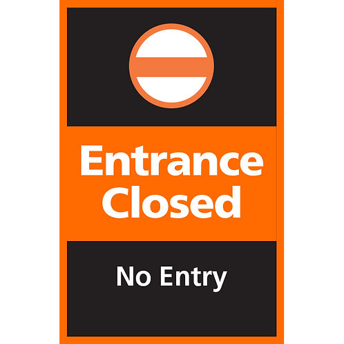 Series 4: Entrance Closed No Entry- Poster/Sign