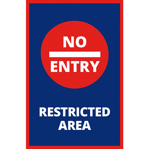 Series 1: No Entry-Restrict Area - Poster/Signs