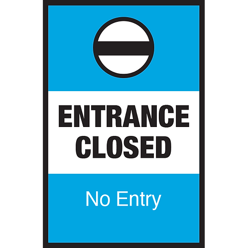 Series 3:Entrance Closed No Entry- Poster/Sign