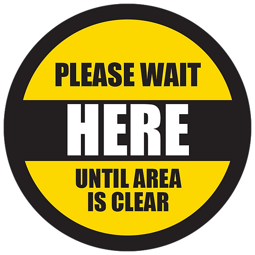 """Series 5: Please Wait Until Area is Clear- Floor Graphic-Circle 17"""""""