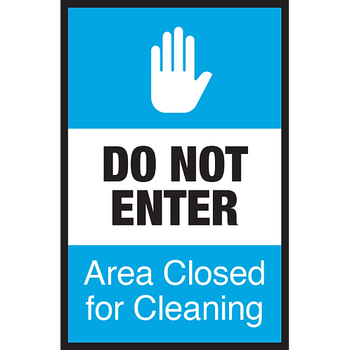 Series 3: Do Not Enter Area Closed for Cleaning - Poster/Sign