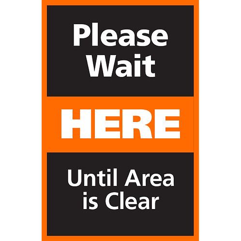 Series 4: Please Wait Until Area is Clear - Poster/Sign