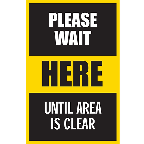 Series 5: Please Wait Until Area is Clear - Poster/Sign