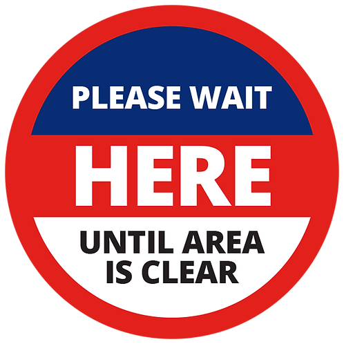Series 1: Please Wait Here Until Area is Clear - Floor Graphic-Circle 17""