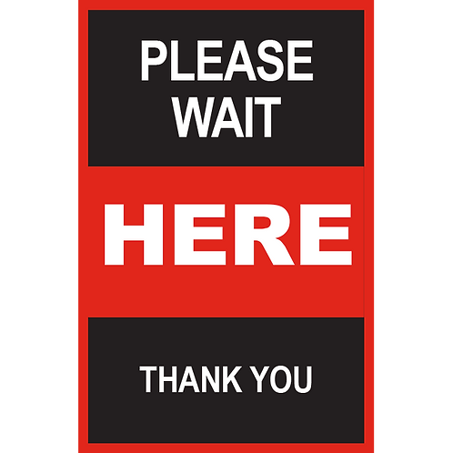Series 2: Please Wait Here Thank You- Poster/Sign