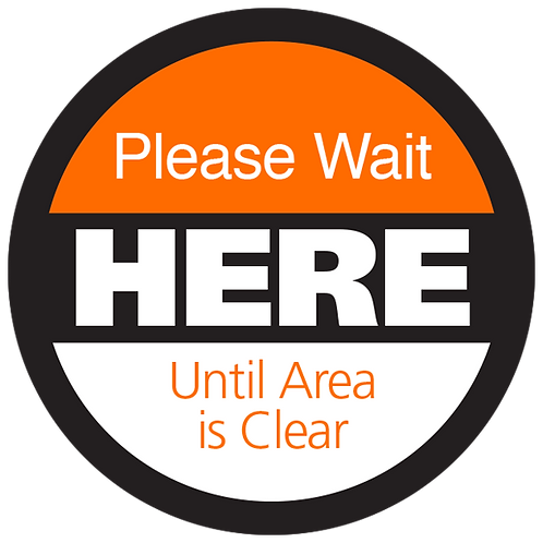 """Series 4: Please Wait Here Until Area is Clear - Floor Graphic-Circle 17"""""""