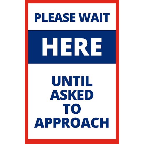 Please Wait Here Until Aasked to Approach - Poster/Sign