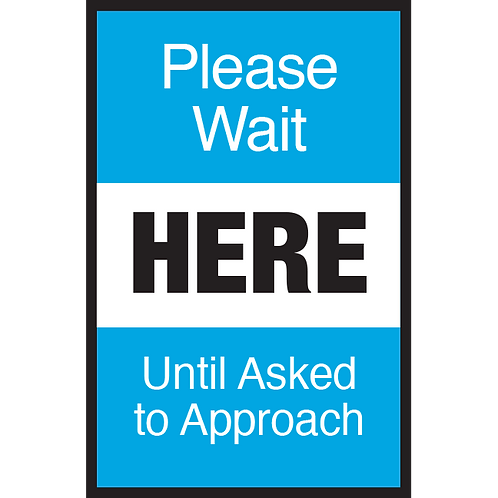 Series 3: Please Wait Here Until Asked to Approach - Poster/Sign