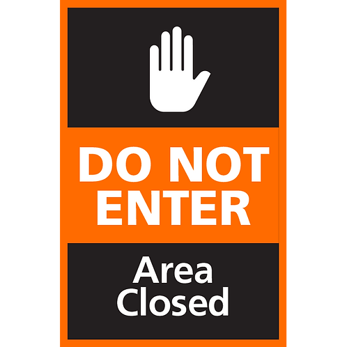 Series 4: Do Not Enter Area Closed - Poster/Sign