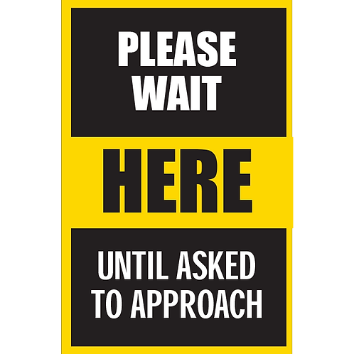 Series 5: Please Wait Until Asked to Approach - Poster/Sign