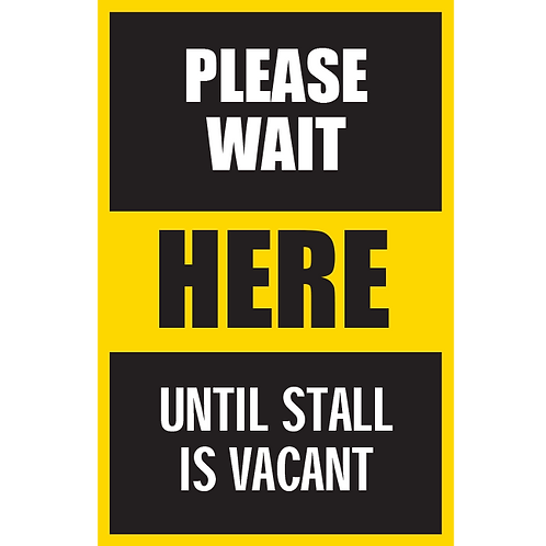 Series 5: Please Wait Until Stall is Vacant - Poster/Sign