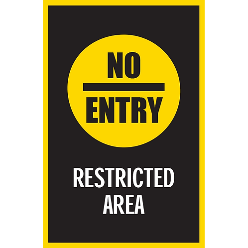 Series 5: No Entry Restrict Area - Poster/Sign