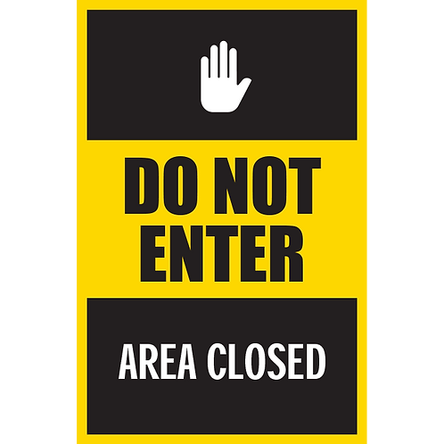 Series 5: Do Not Enter Area Closed - Poster/Sign