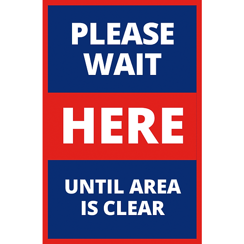 Series 1: Please Wait Here -Until Area is Clear - Poster/Sign