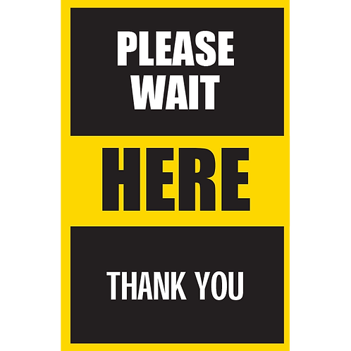 Series 5: Please Wait Here Thank You- Poster/Sign