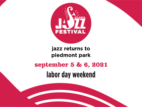 The Atlanta Jazz Festival Returns - Labor Day Weekend - September 5th and 6th, 2021