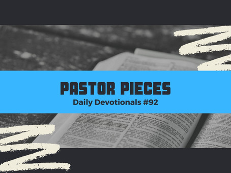 May 11, 2021 - Tuesday - Devotional #92