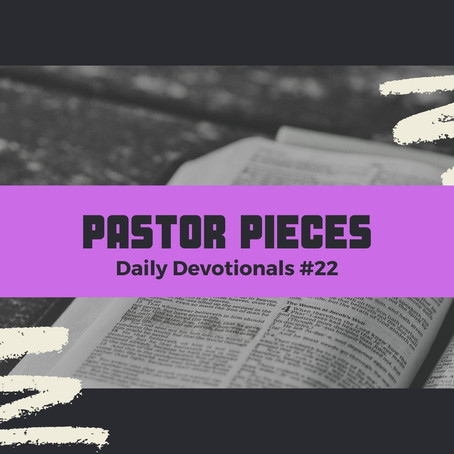February 2, 2021 - Tuesday - Devotional #22
