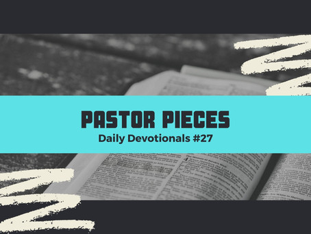 February 9, 2021 - Tuesday - Devotional #27