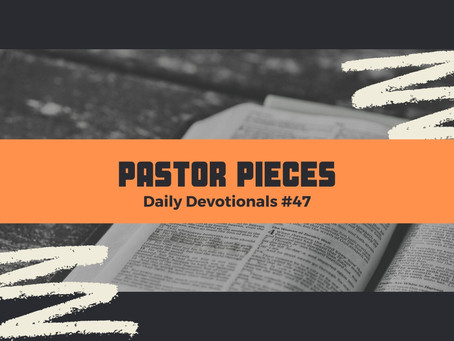 March 9, 2021 - Tuesday - Devotional #47