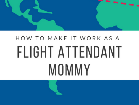 How to Make it Work as a Flight Attendant Mommy