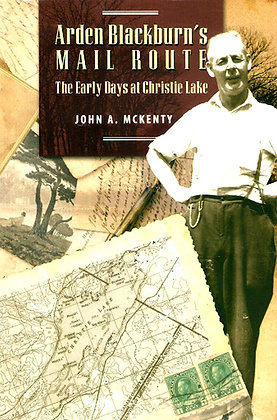 Arden Blackburn's Mail Route: The Early Days at Christie Lake
