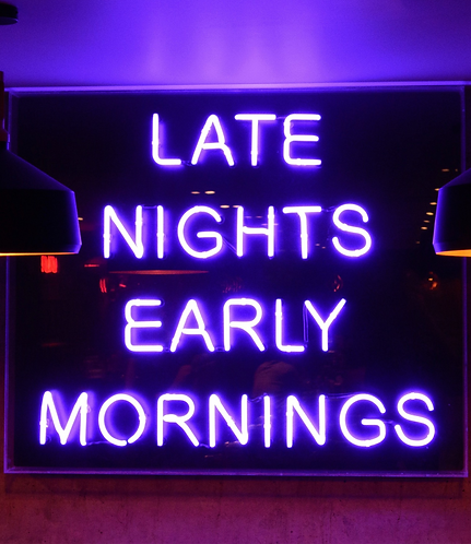Late Night Early Mornings Custom Led Neon Sign