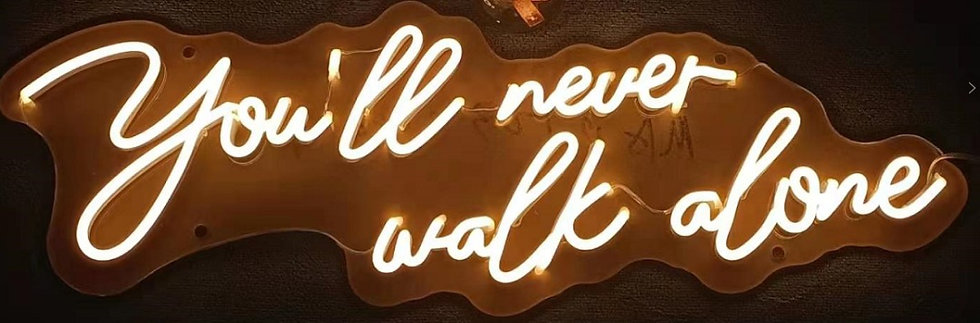You'll never walk alone neon sign