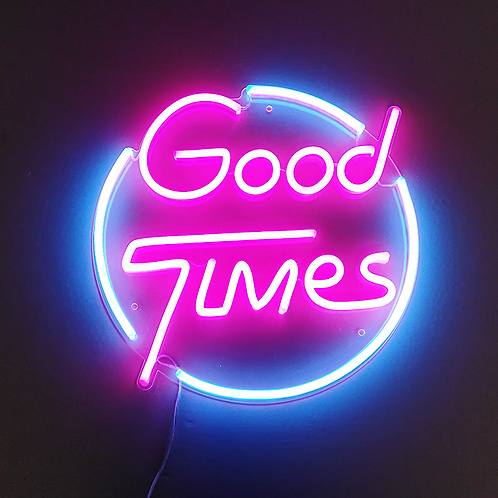 Good Times Neon Sign