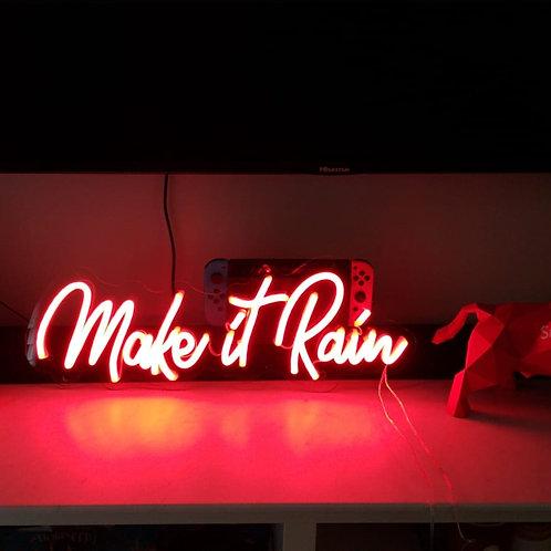 Make it Rain Neon Sign