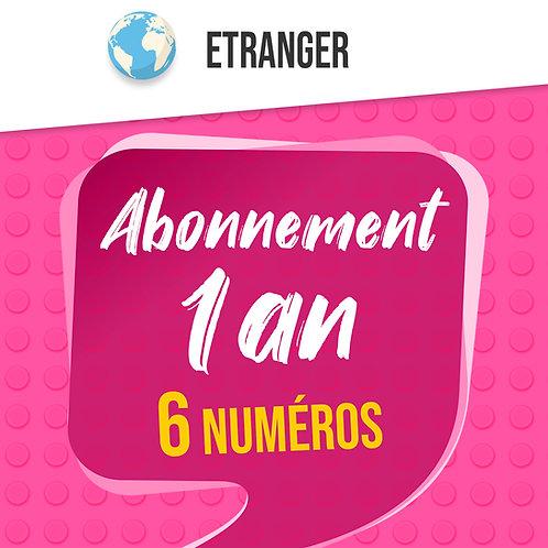 Abonnement 1 an - étranger (hors France, DomTom et UE) / 6 n°, le 7ème offert !